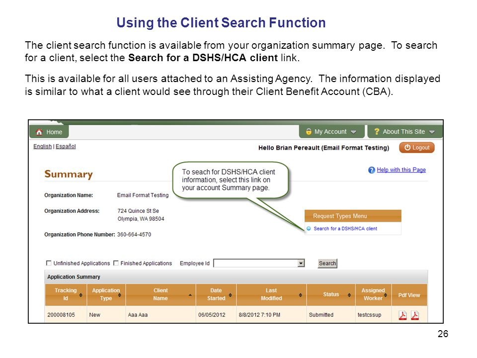 26 Using the Client Search Function The client search function is available from your organization summary page.