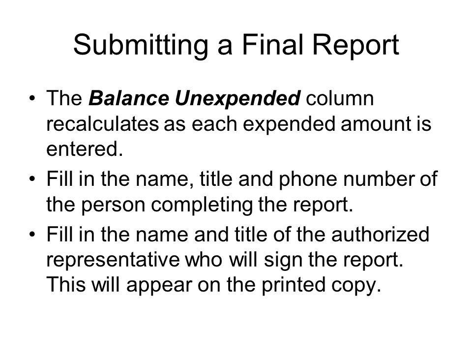 Submitting a Final Report The Balance Unexpended column recalculates as each expended amount is entered.