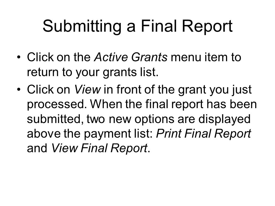 Submitting a Final Report Click on the Active Grants menu item to return to your grants list.