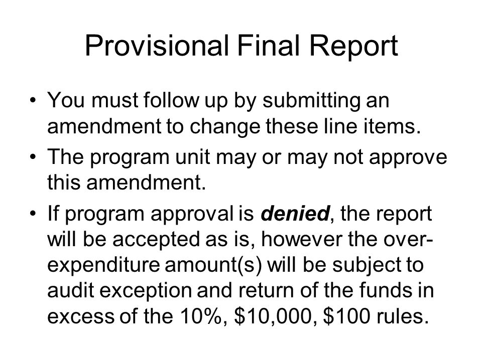 Provisional Final Report You must follow up by submitting an amendment to change these line items.