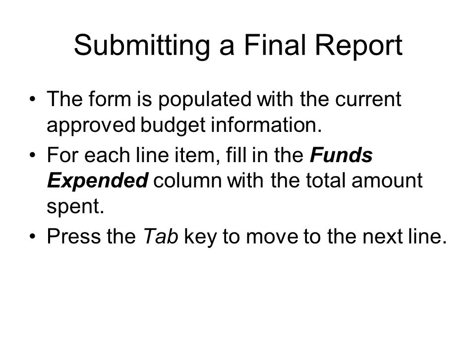 Submitting a Final Report The form is populated with the current approved budget information.
