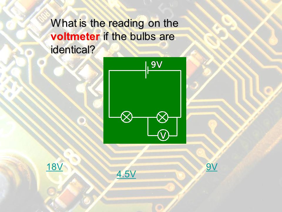 Correct! The current measured at any point will be the same in a series circuit. Continue..