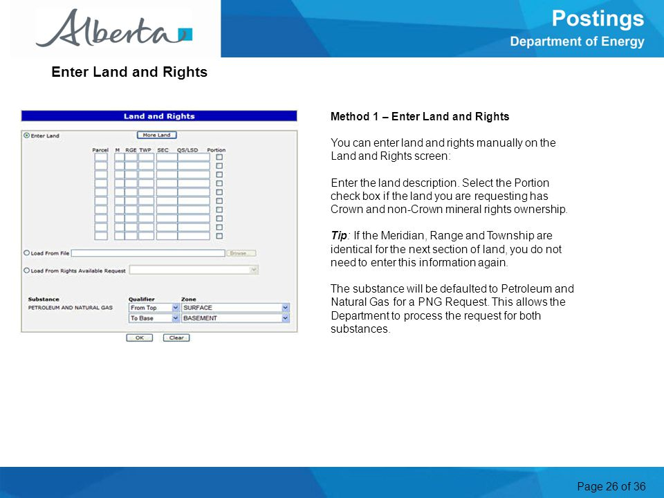 Page 26 of 36 Method 1 – Enter Land and Rights You can enter land and rights manually on the Land and Rights screen: Enter the land description.