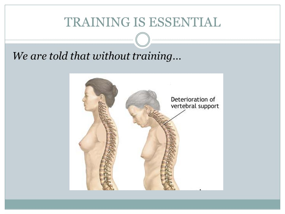 TRAINING IS ESSENTIAL We are told that without training...