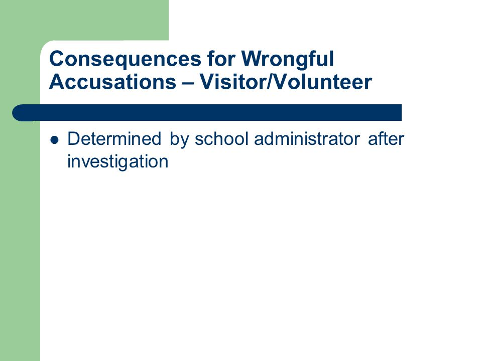 Consequences for Wrongful Accusations – Visitor/Volunteer Determined by school administrator after investigation