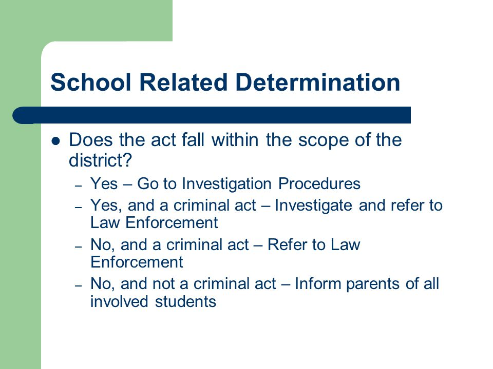 School Related Determination Does the act fall within the scope of the district.