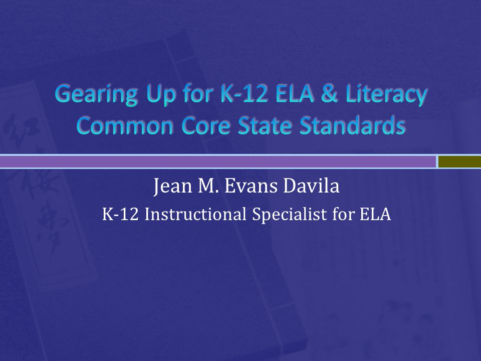 Jean M. Evans Davila K-12 Instructional Specialist for ELA