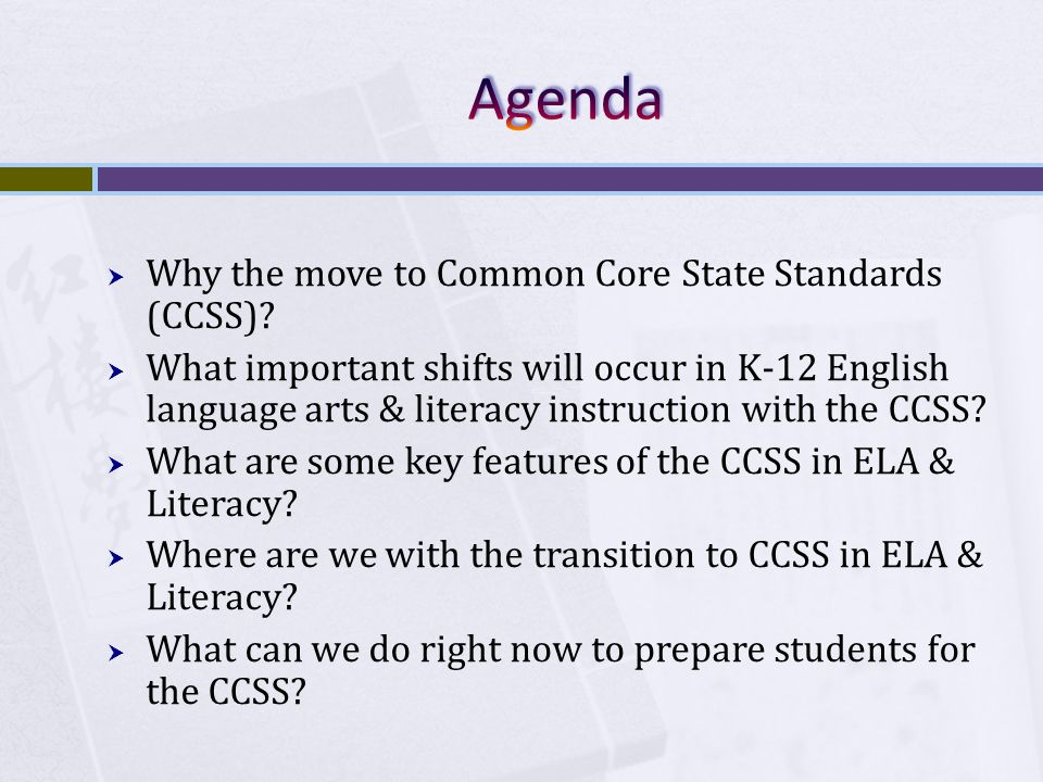  Why the move to Common Core State Standards (CCSS).
