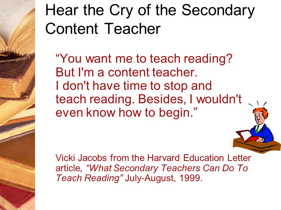 Hear the Cry of the Secondary Content Teacher You want me to teach reading.