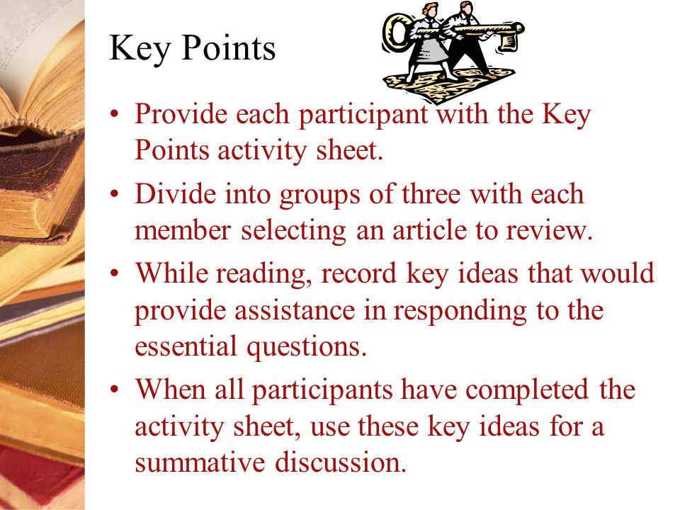 Key Points Provide each participant with the Key Points activity sheet.