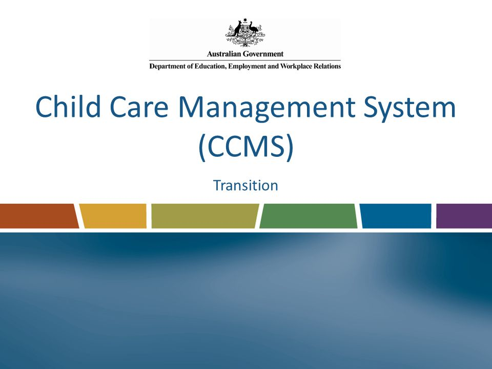 1 child care management system ccms transition