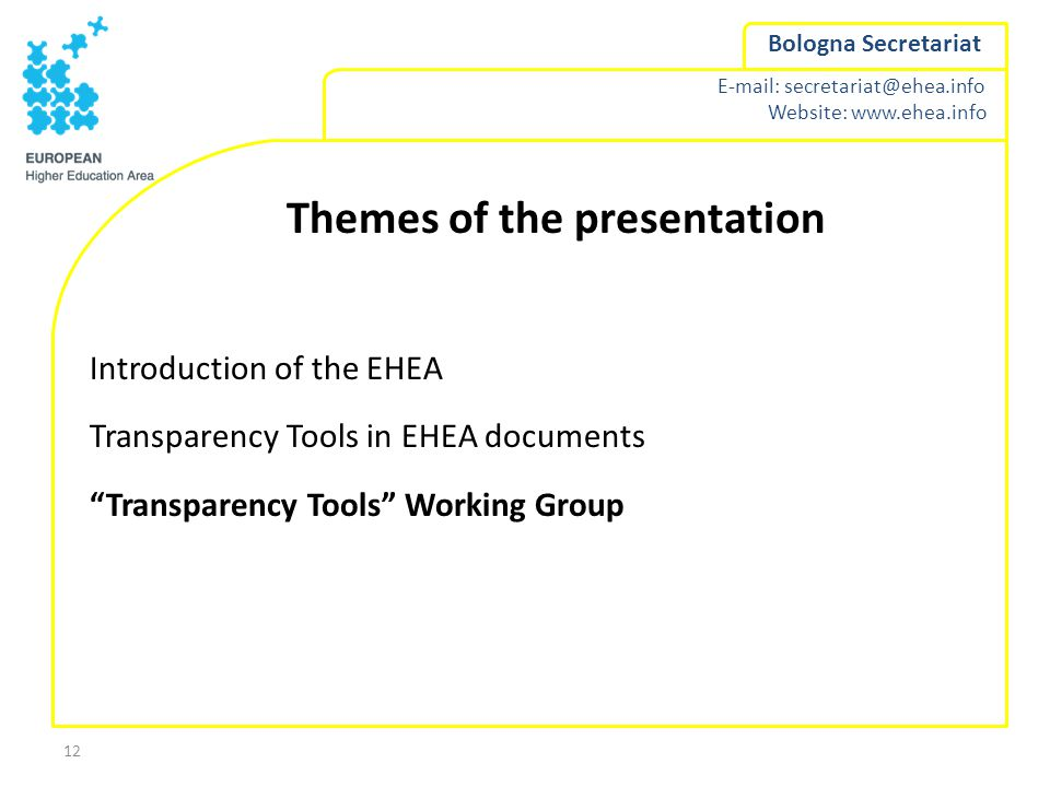 Website:   Bologna Secretariat 12 Themes of the presentation Introduction of the EHEA Transparency Tools in EHEA documents Transparency Tools Working Group