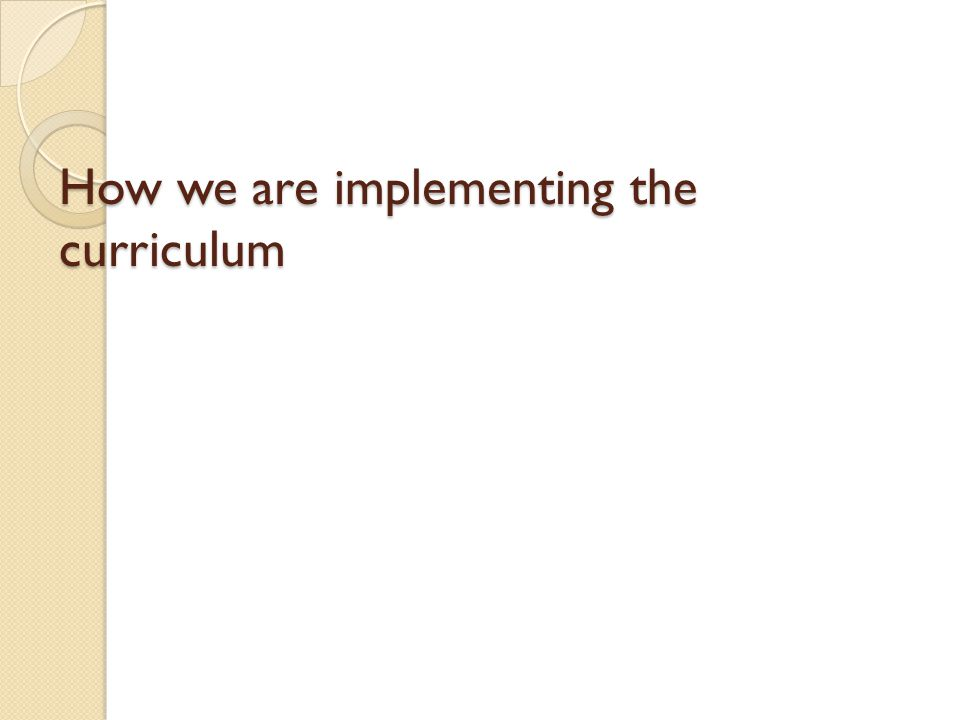 How we are implementing the curriculum