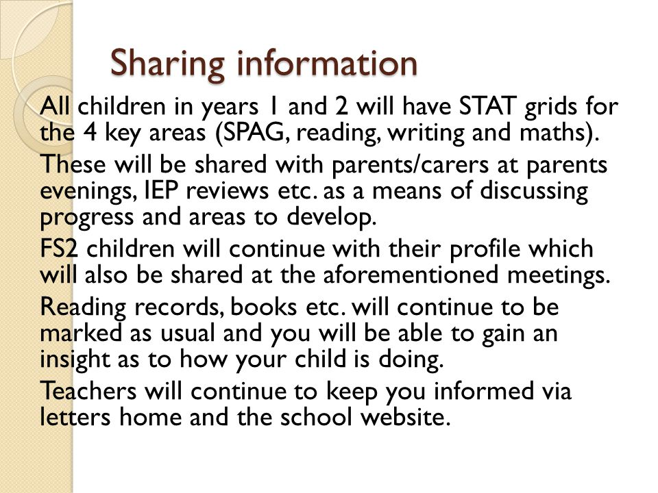 Sharing information All children in years 1 and 2 will have STAT grids for the 4 key areas (SPAG, reading, writing and maths).