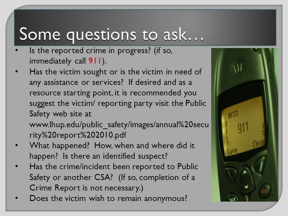 The CSA should first ask the reporting party if they would like to report the crime to Public Safety.