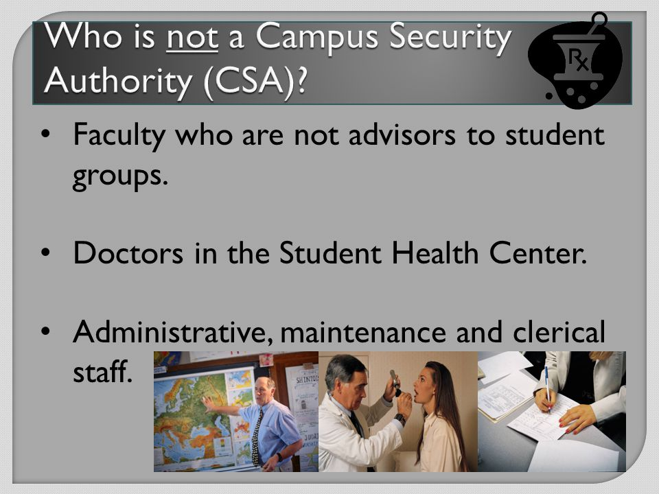 CSA's are officials with significant responsibility for students and campus activities.