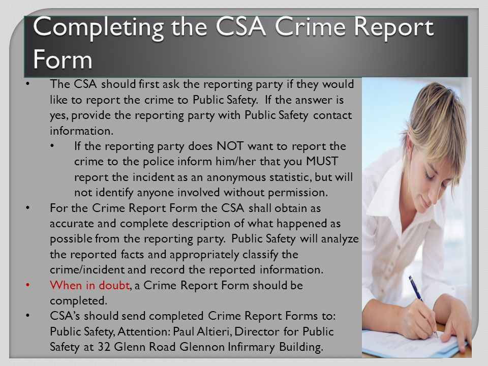 CSA Deans, Directors and Department Heads are annually notified via  of the availability of CSA reporting materials and resources.