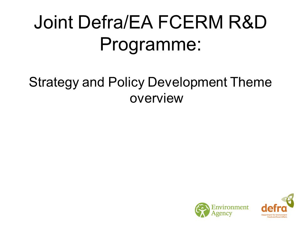 Joint Defra/EA FCERM R&D Programme: Strategy and Policy Development Theme overview