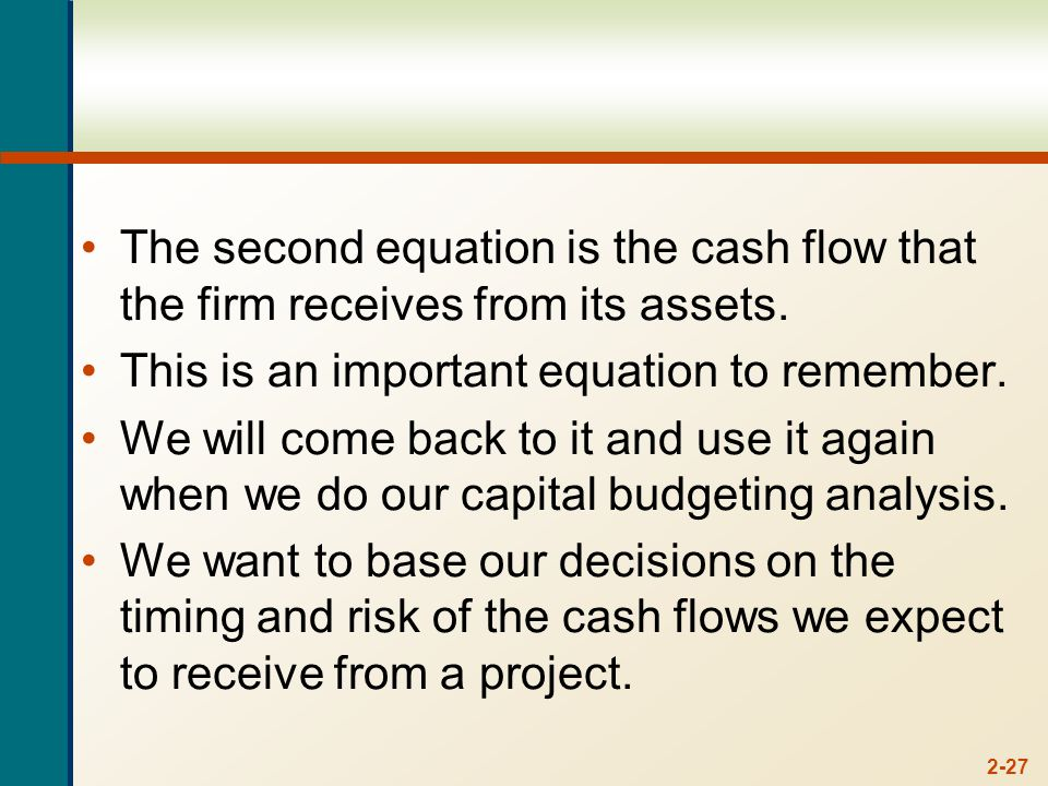 2-27 The second equation is the cash flow that the firm receives from its assets.