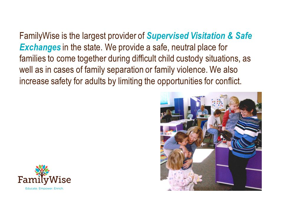FamilyWise is the largest provider of Supervised Visitation & Safe Exchanges in the state.