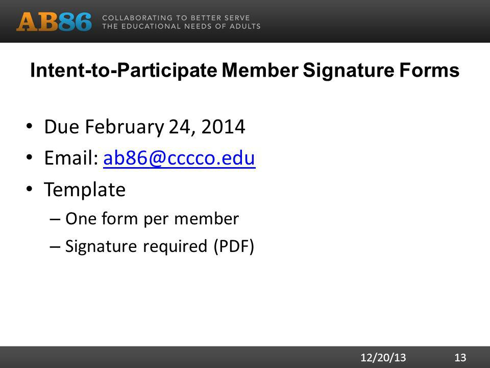 Intent-to-Participate Member Signature Forms Due February 24, Template – One form per member – Signature required (PDF) 12/20/13 13