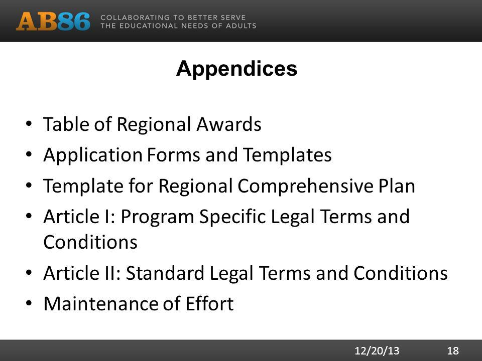 Appendices Table of Regional Awards Application Forms and Templates Template for Regional Comprehensive Plan Article I: Program Specific Legal Terms and Conditions Article II: Standard Legal Terms and Conditions Maintenance of Effort 12/20/13 18
