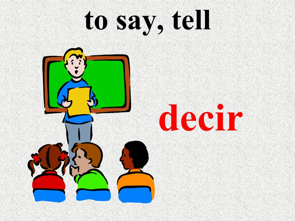 to say, tell decir