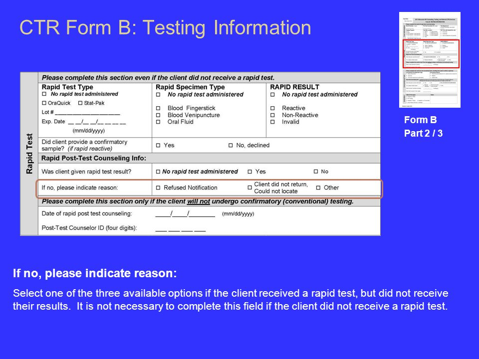 CTR Form B: Testing Information Form B Part 2 / 3 If no, please indicate reason: Select one of the three available options if the client received a rapid test, but did not receive their results.