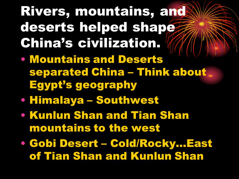Rivers, mountains, and deserts helped shape China's civilization.