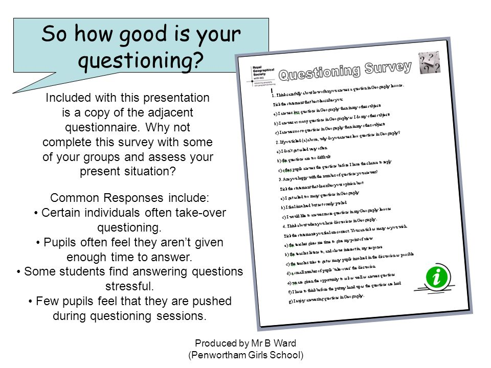 Produced by Mr B Ward (Penwortham Girls School) So how good is your questioning.