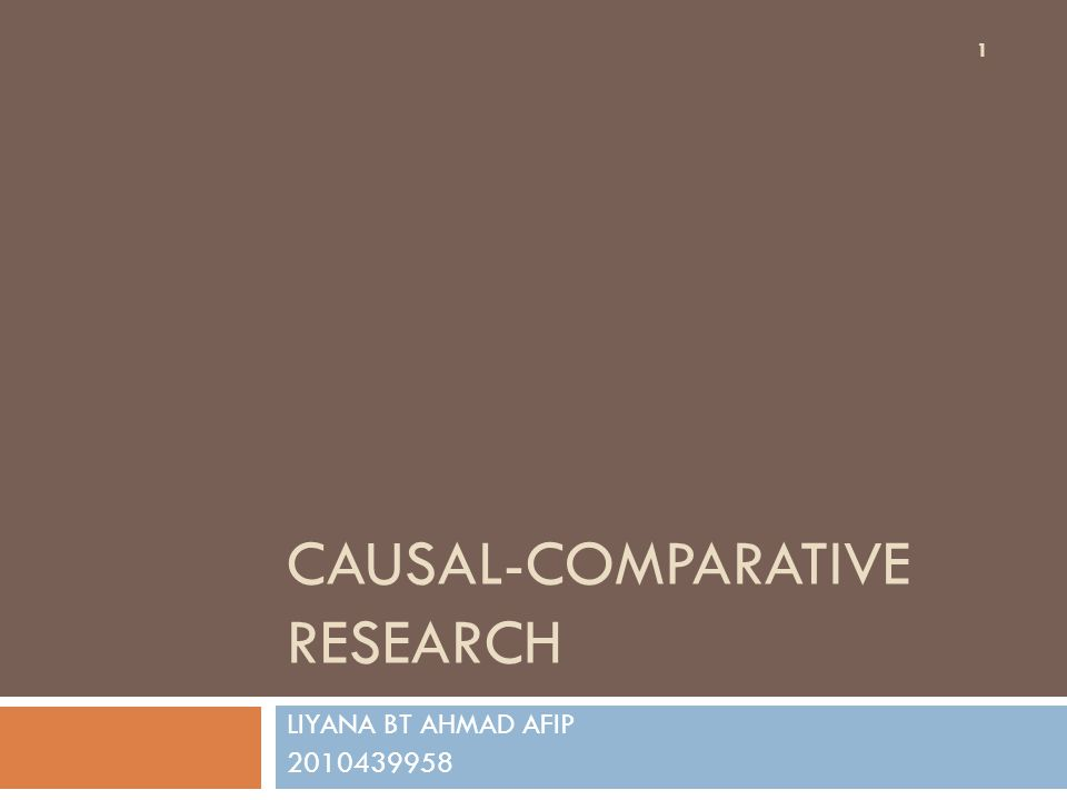 CAUSAL-COMPARATIVE RESEARCH LIYANA BT AHMAD AFIP