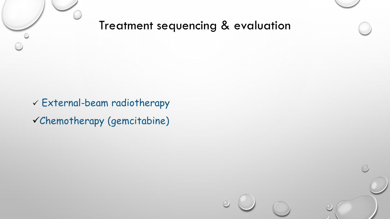 Treatment sequencing & evaluation External-beam radiotherapy Chemotherapy (gemcitabine)