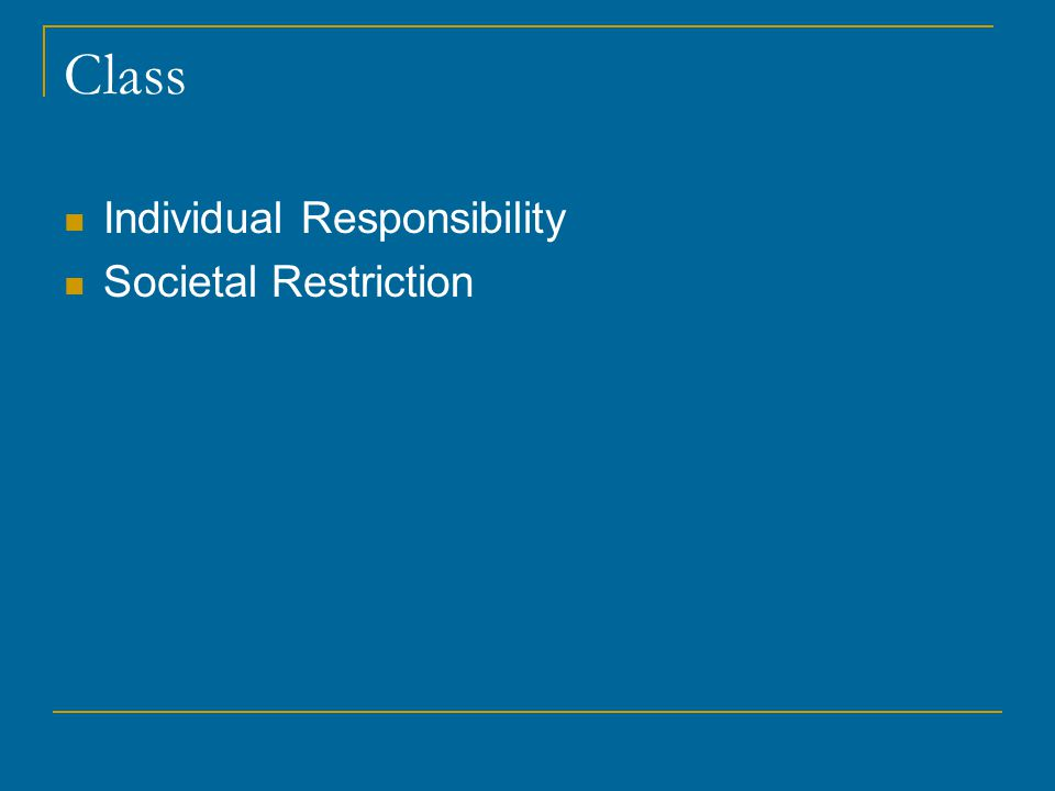 Class Individual Responsibility Societal Restriction
