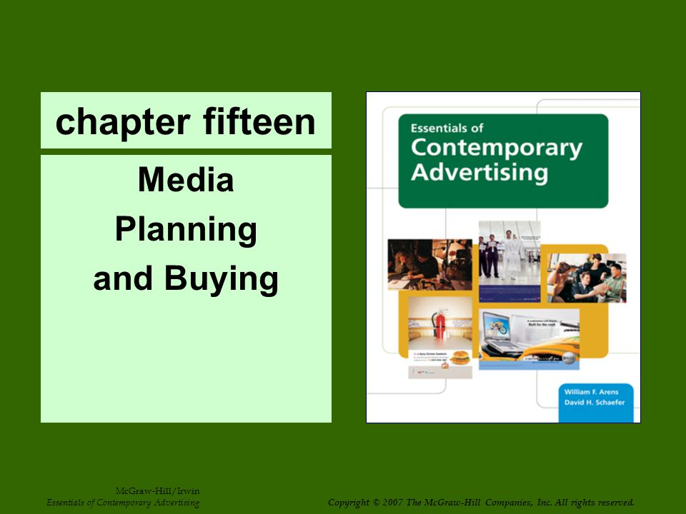 chapter fifteen Media Planning and Buying McGraw-Hill/Irwin Essentials of Contemporary Advertising Copyright © 2007 The McGraw-Hill Companies, Inc.