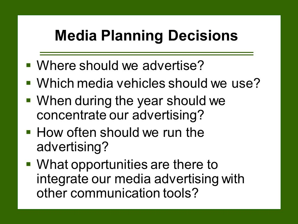 15-5 Media Planning Decisions  Where should we advertise.