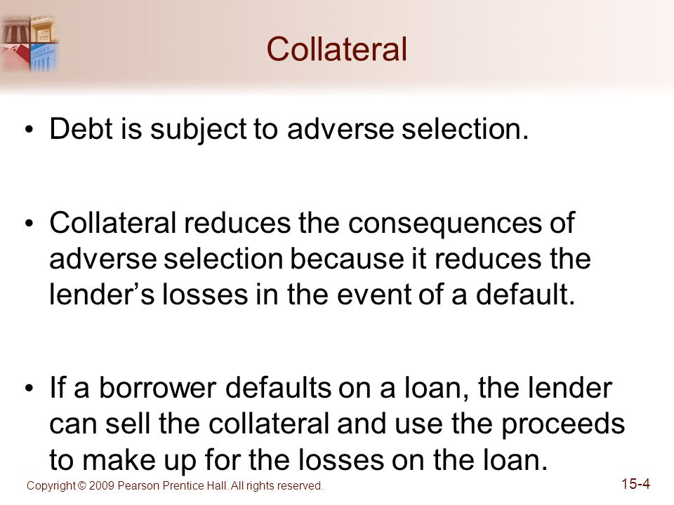Collateral Debt is subject to adverse selection.