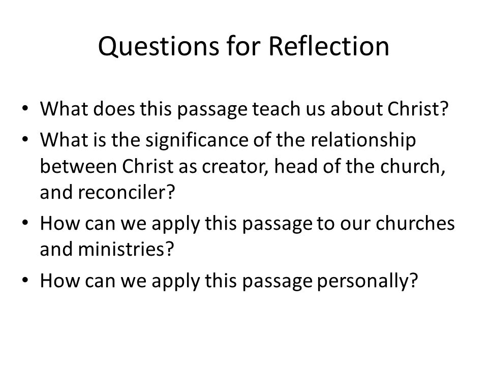Questions for Reflection What does this passage teach us about Christ.