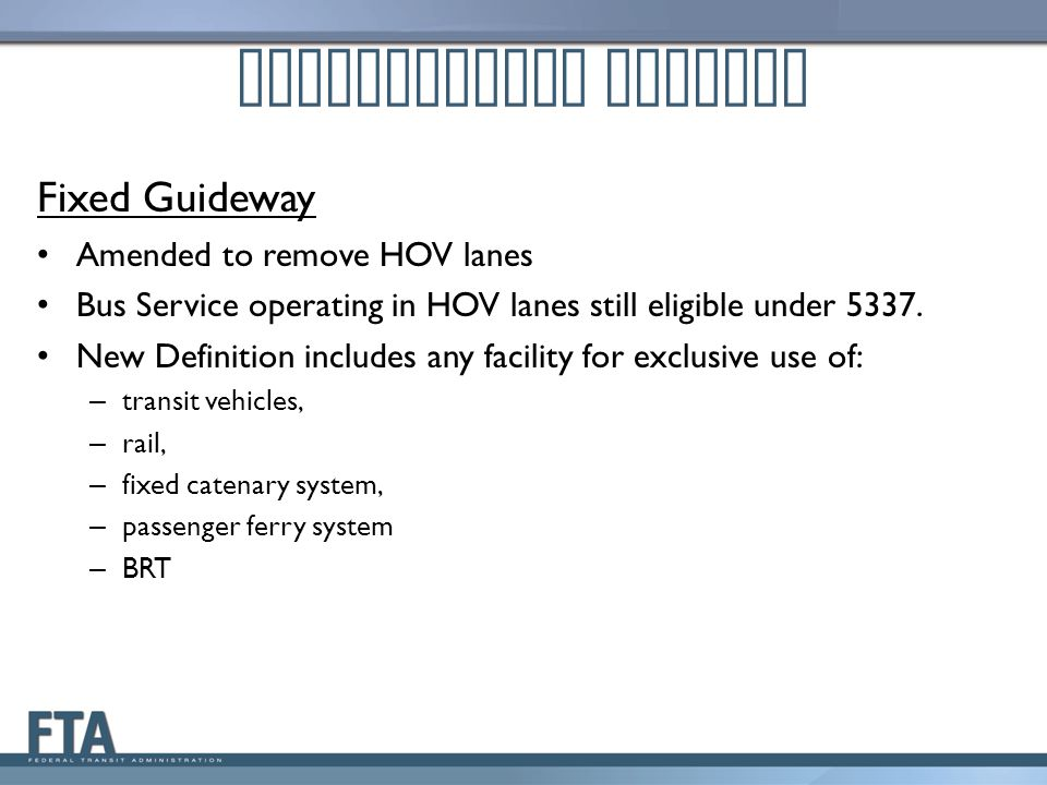 Fixed Guideway Amended to remove HOV lanes Bus Service operating in HOV lanes still eligible under 5337.