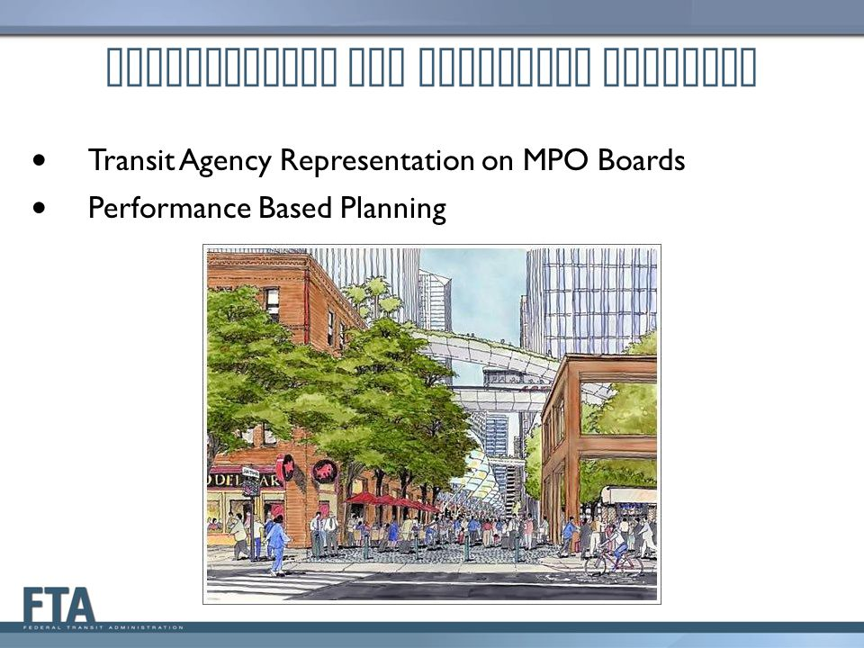Transit Agency Representation on MPO Boards Performance Based Planning Metropolitan and Statewide Planning
