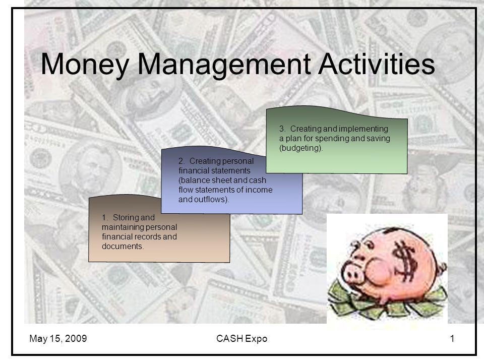 May 15, 2009CASH Expo1 Money Management Activities 1.