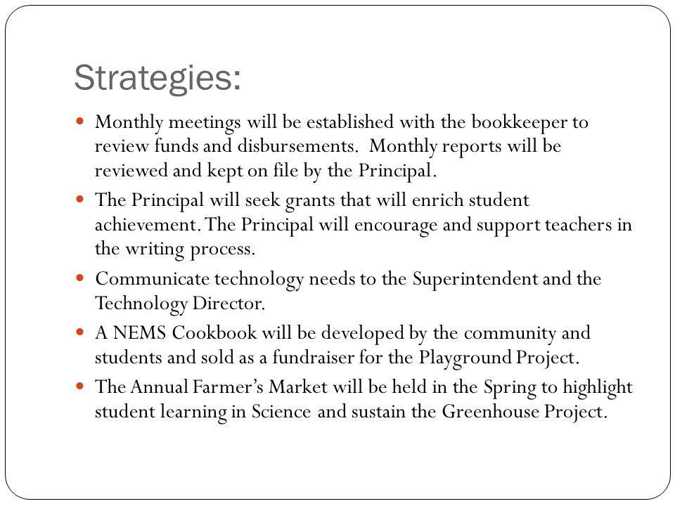 Strategies: Monthly meetings will be established with the bookkeeper to review funds and disbursements.