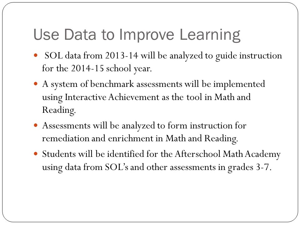 Use Data to Improve Learning SOL data from will be analyzed to guide instruction for the school year.