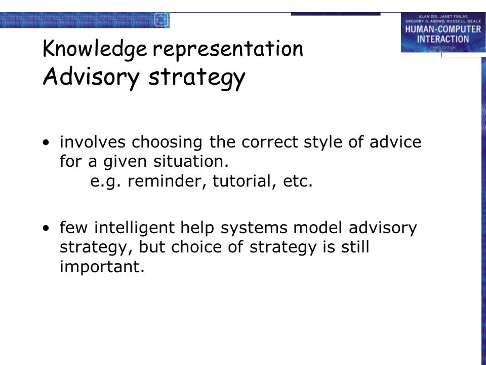 Knowledge representation Advisory strategy involves choosing the correct style of advice for a given situation.