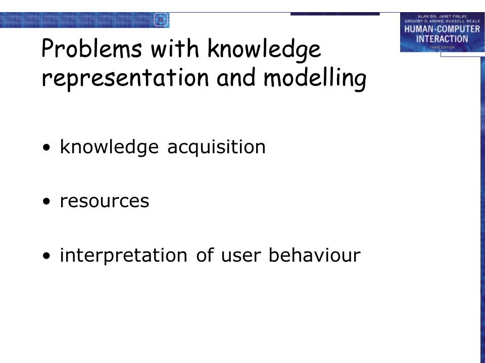 Problems with knowledge representation and modelling knowledge acquisition resources interpretation of user behaviour