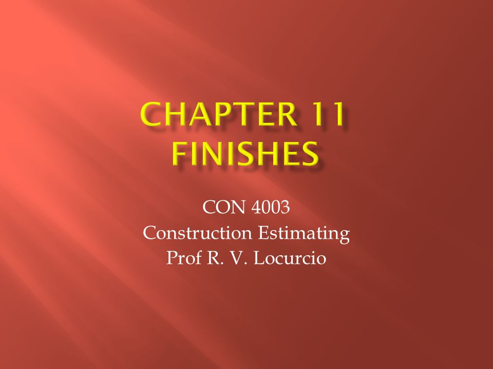 CON 4003 Construction Estimating Prof R. V. Locurcio