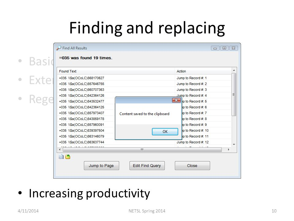 Finding and replacing Basic finding/replacing Extended finding/replacing Regex Increasing productivity 4/11/201410NETSL Spring 2014