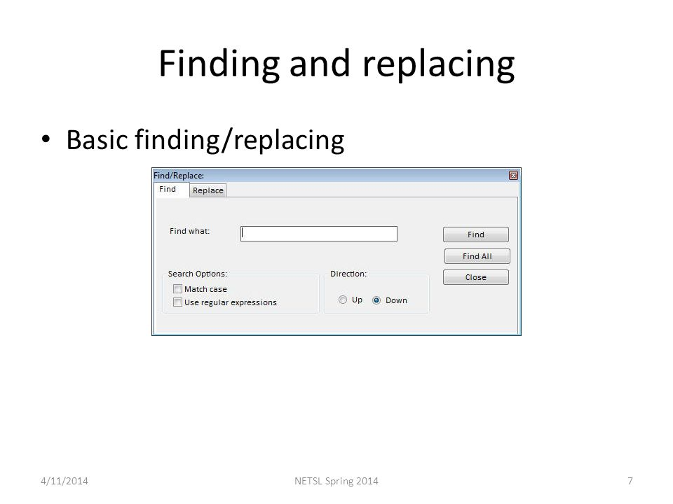 Finding and replacing Basic finding/replacing 4/11/20147NETSL Spring 2014