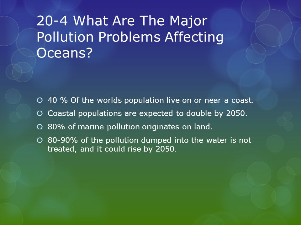 20-4 What Are The Major Pollution Problems Affecting Oceans.