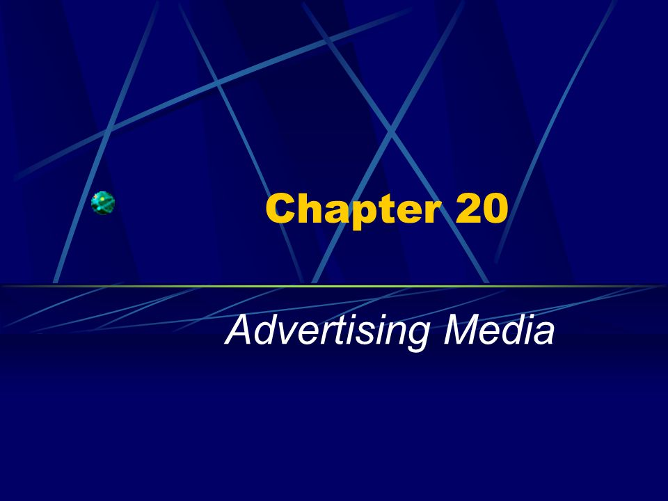 Chapter 20 Advertising Media