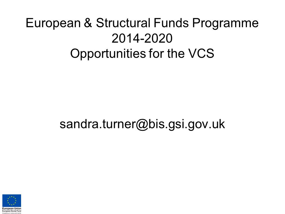 European & Structural Funds Programme Opportunities for the VCS